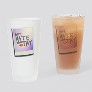 Don't Hate the Tay Drinking Glass