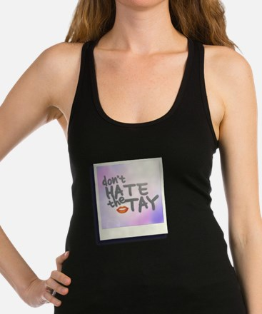 Don't Hate the Tay Racerback Tank Top