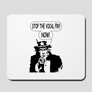 Uncle Sam Stop The Vocal Fry Mousepad