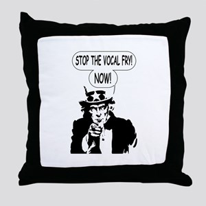 Uncle Sam Stop The Vocal Fry Throw Pillow