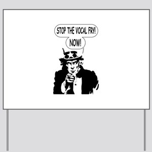 Uncle Sam Stop The Vocal Fry Yard Sign