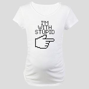 Im With Stupid Maternity T-Shirt