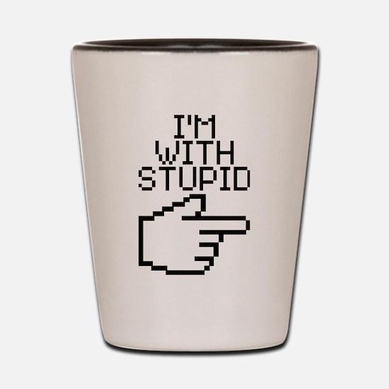 Im With Stupid Shot Glass