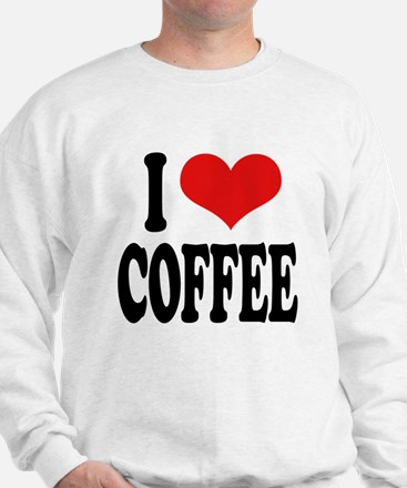 I Love Coffee Sweatshirt