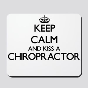 Keep calm and kiss a Chiropractor Mousepad
