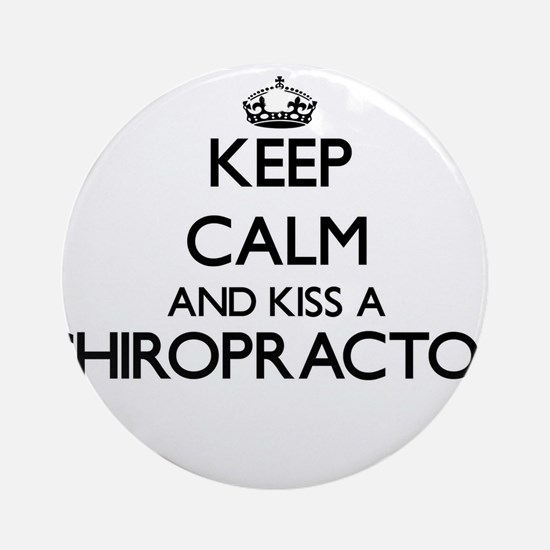 Keep calm and kiss a Chiropractor Ornament (Round)