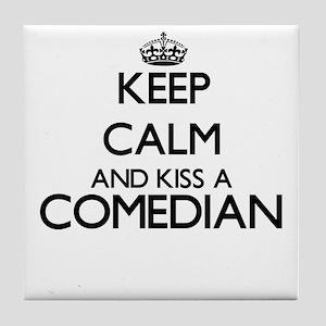Keep calm and kiss a Comedian Tile Coaster