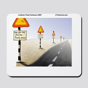 Signs Everywhere Signs Mousepad