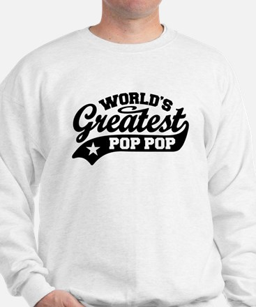 World's Greatest Pop Pop Sweatshirt