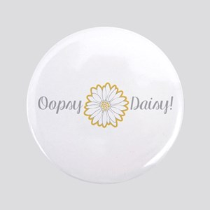 """Oopsy Daisy 3.5"""" Button"""