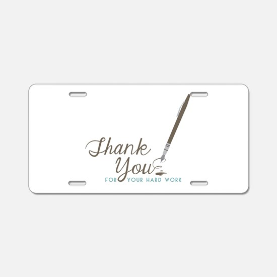 Thank You For Work Aluminum License Plate