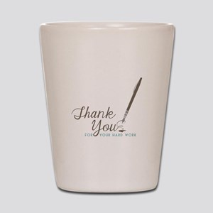 Thank You For Work Shot Glass