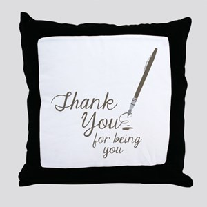 For Being You Throw Pillow