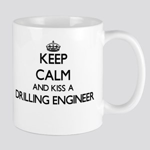 Keep calm and kiss a Drilling Engineer Mugs