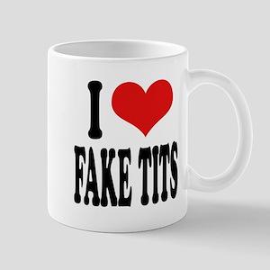 I Love Fake Tits Mug
