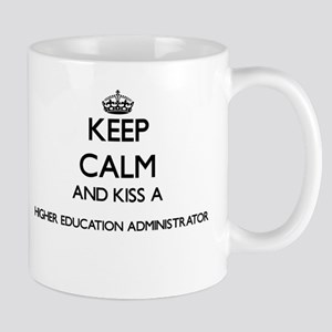 Keep calm and kiss a Higher Education Adminis Mugs