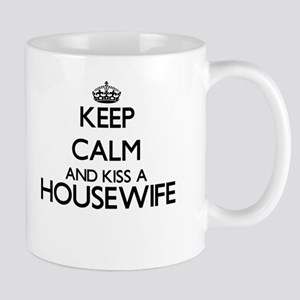 Keep calm and kiss a Housewife Mugs