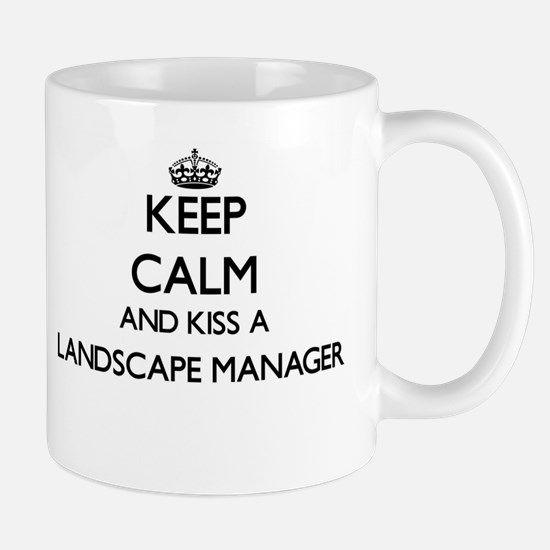 Keep calm and kiss a Landscape Manager Mugs