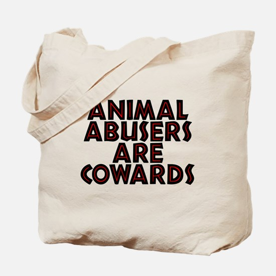 Animal abusers are cowards - Tote Bag