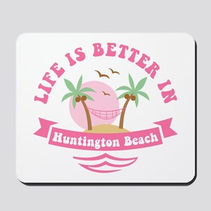 Life's Better In Huntington Beach Mousepad