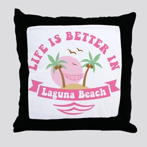 Life's Better In Laguna Beach Throw Pillow