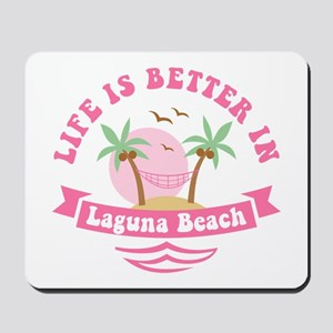 Life's Better In Laguna Beach Mousepad