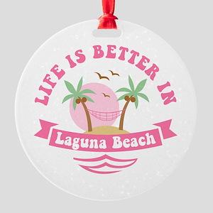 Life's Better In Laguna Beach Round Ornament