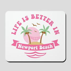 Life's Better In Newport Beach Mousepad