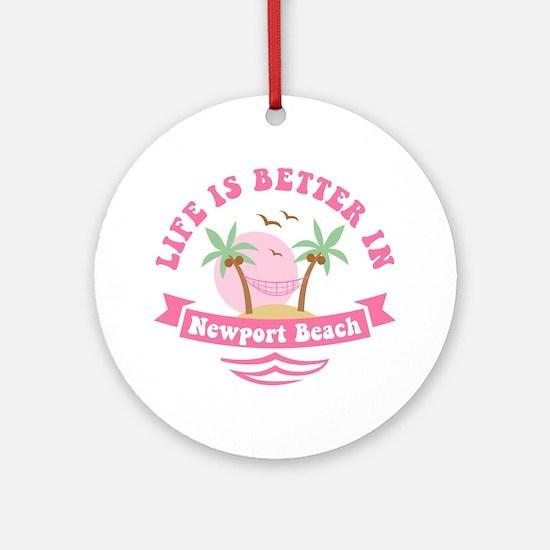 Life's Better In Newport Beach Ornament (Round)