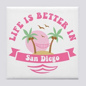 Life's Better In San Diego Tile Coaster