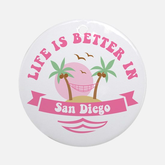 Life's Better In San Diego Ornament (Round)