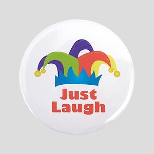 "Just Laugh 3.5"" Button"
