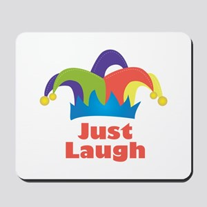 Just Laugh Mousepad