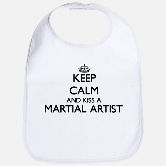 Keep calm and kiss a Martial Artist Bib