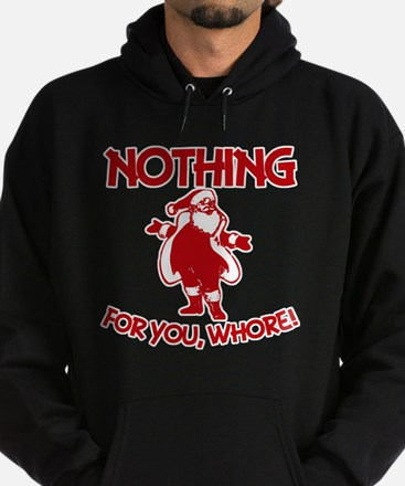 Nothing For You, Whore! Hoodie (dark)