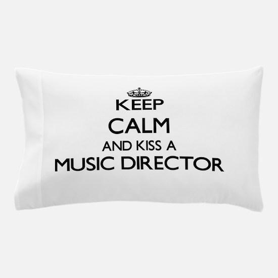 Keep calm and kiss a Music Director Pillow Case