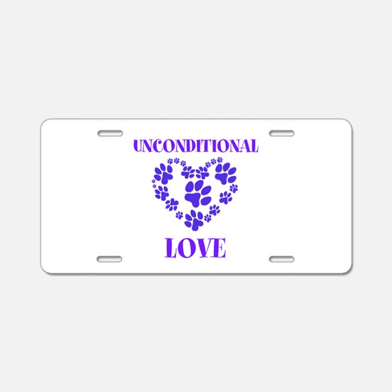 Unconditional Love Aluminum License Plate