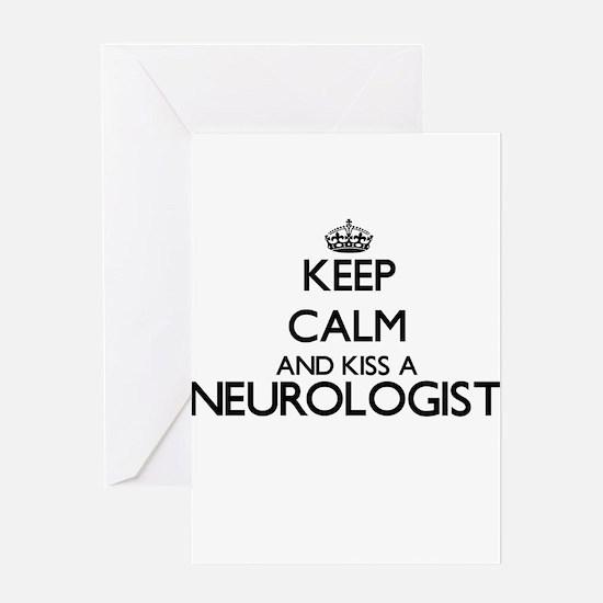 Keep calm and kiss a Neurologist Greeting Cards