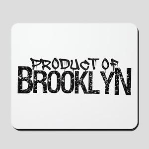 Product of Brooklyn Mousepad