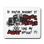 A Truck Driver Like My Aunt Mousepad