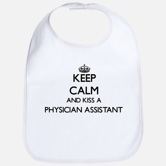 Keep calm and kiss a Physician Assistant Bib