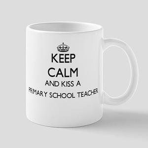 Keep calm and kiss a Primary School Teacher Mugs