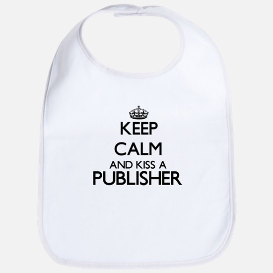 Keep calm and kiss a Publisher Bib