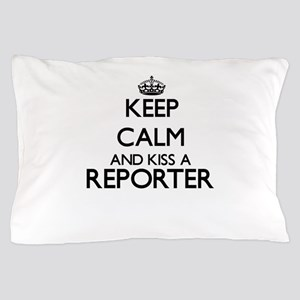 Keep calm and kiss a Reporter Pillow Case