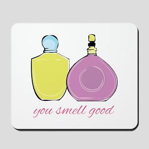 You Smell Good Mousepad