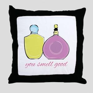 You Smell Good Throw Pillow