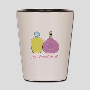 You Smell Good Shot Glass