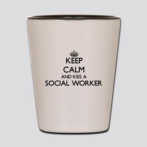 Keep calm and kiss a Social Worker Shot Glass
