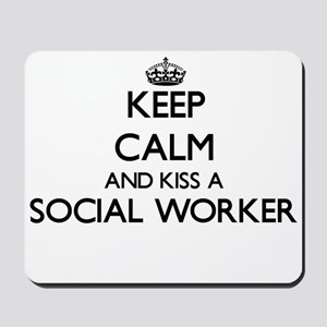 Keep calm and kiss a Social Worker Mousepad
