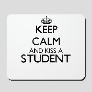 Keep calm and kiss a Student Mousepad